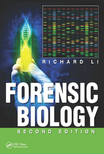 Forensic Biology, by Richard Li